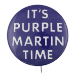 Purple Martin Time Event Button Museum