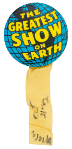 The Greatest Show on Earth Events Button Museum