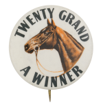 Twenty Grand a Winner Event Button Museum