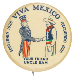 Viva Mexico Your Friend Uncle Sam Event Button Museum