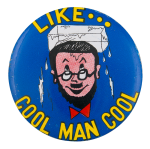 Cool Man Cool Humorous Button Museum