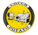 Couch Potato Humorous Button Museum