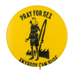 Pray for Sex Anybody Can Surf Humorous Button Museum
