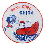 Real Cool Chick Humorous Button Museum