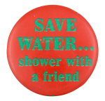 Save Water Humorous Button Museum