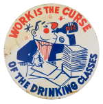 Work Is the Curse Humorous Button Museum