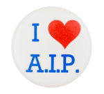 I Love A.I.P. I Heart Buttons Button Museum
