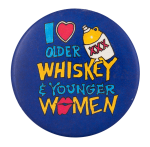 I Heart Older Whiskey And Younger Women I Heart Button Museum