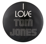I Love Tom Jones I ♥ Buttons Button Museum