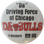 """Da"" Driving Force Of Chicago Da Bulls Advertising Button Museum"