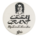 Eddy Grant My Turn To Love You Music Button  Museum