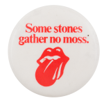 Rolling Stones Some Stones Gather No Moss Music Button Museum