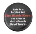 The Black Keys Brothers Music Button Museum
