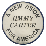 A New Vision for America Jimmy Carter Political Button Museum