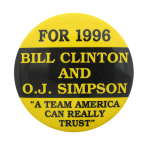 Bill Clinton and OJ Simpson For 1996 Political Button Museum