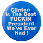 Clinton is the Best Political Button Museum