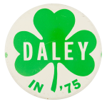 Daley in '75 Political Button Museum