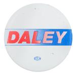 Daley Red White and Blue Political Button Museum