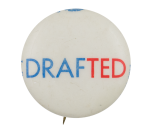 Drafted Political Button Museum