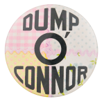 Dump O'Connor Political Button Museum