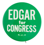 Edgar for Congress Political Button Museum