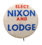 Elect Nixon and Lodge Political Button Museum