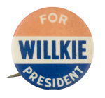 For Willkie President Political Button Museum