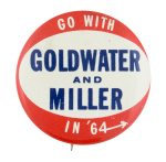 Goldwater and Miller in '64 Political Button Museum