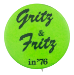 Grits and Fritz in '76 Bright Green Political Button Museum