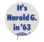 It's Harold G. in '63 Political Button Museum