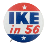 Ike In '56 Political Button Museum