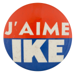 J'aime Ike Political Button Museum