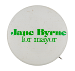 Jane Byrne for Mayor green and white Political Button Museum
