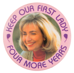 Keep Our First Lady Political Button Museum