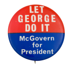 Let George Do It Political Button Museum
