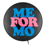 Me For Mo Political Button Museum