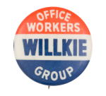 Office Workers Willkie Group Political Button Museum