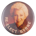 Re-Elect Byrne Political Button Museum