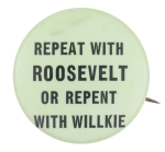 Repeat with Roosevelt Political Button Museum