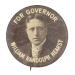 William Randolph Hearst for Governor Political Button Museum