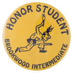 Brookwood Intermediate Honor Student Schools Button Museum