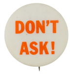 Don't Ask Social Lubricators Button Museum