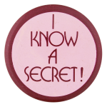 I Know a Secret Social Lubricators Button Museum