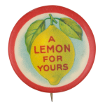 A Lemon For Yours Social Lubricators Button Museum
