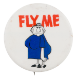 Fly Me Social Lubricators Button Museum