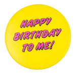 Happy Birthday To Me Social Lubricators Button Museum