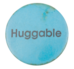 Huggable Social Lubricators Button Museum