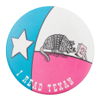 I Read Texan Cause Button Museum