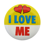 I Love Me Social Lubricators Button Museum