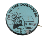 I'm In The Doghouse Social Lubricators Button Museum